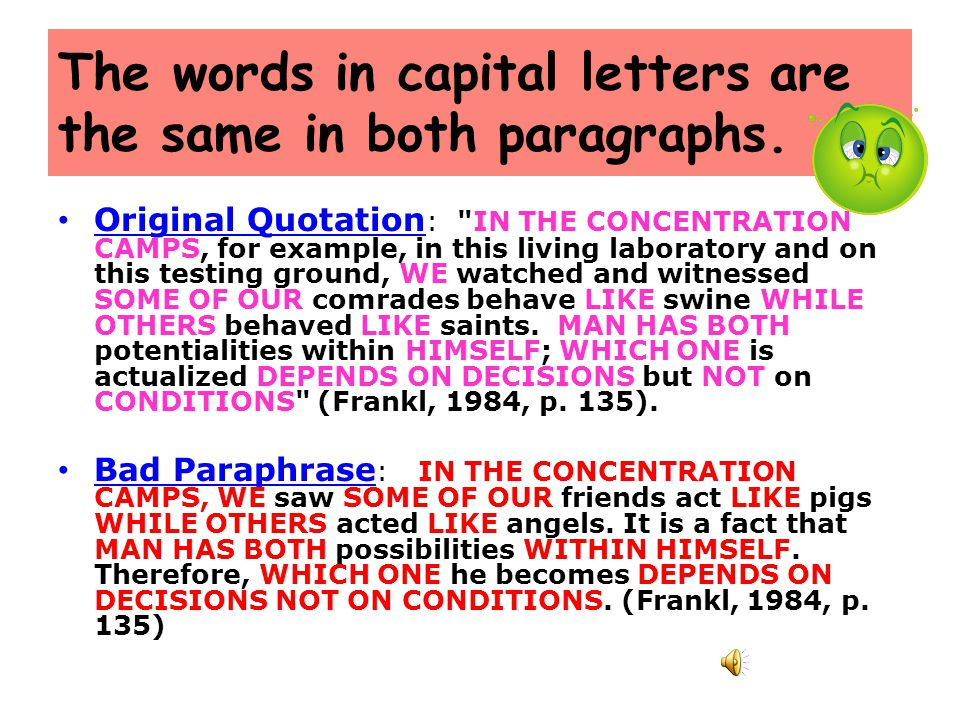 The words in capital letters are the same in both paragraphs. Original Quotation :