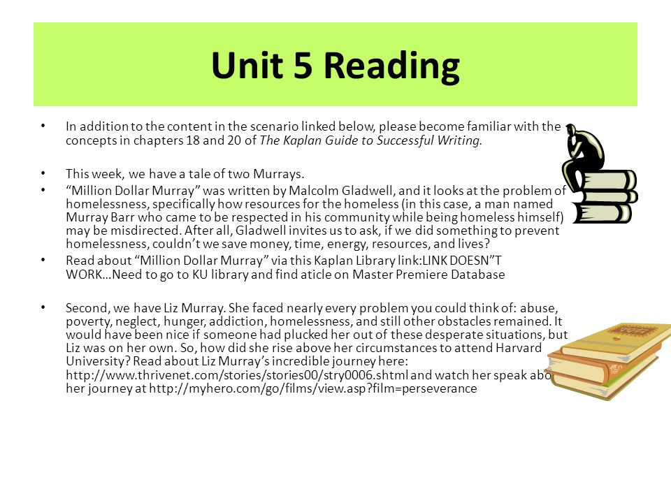 Unit 5 Reading In addition to the content in the scenario linked below, please become familiar with the concepts in chapters 18 and 20 of The Kaplan G