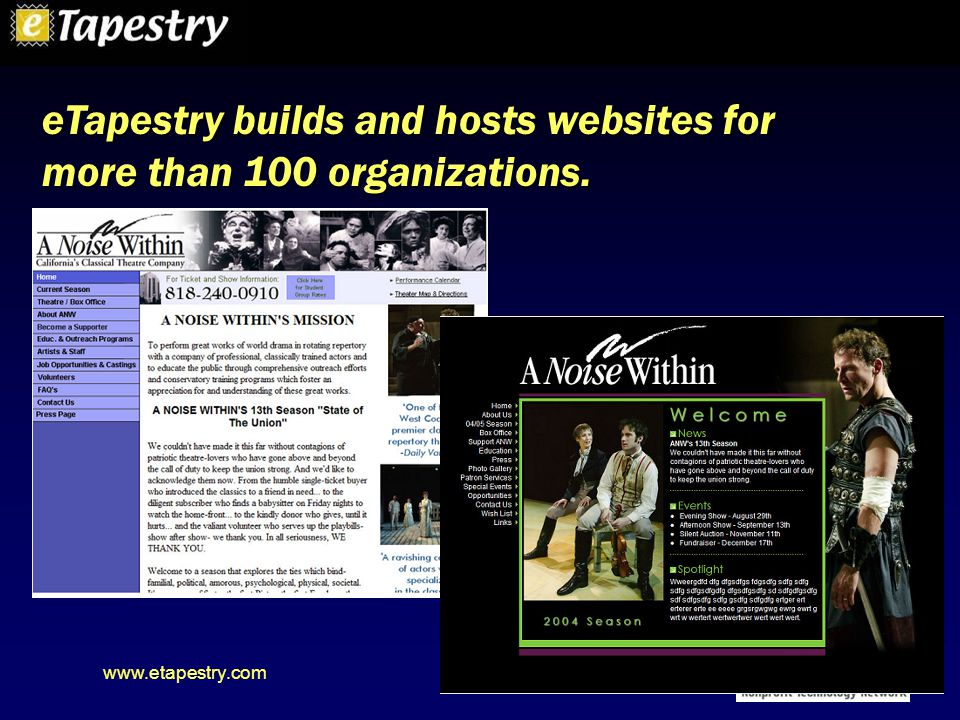 www.etapestry.com eTapestry builds and hosts websites for more than 100 organizations.