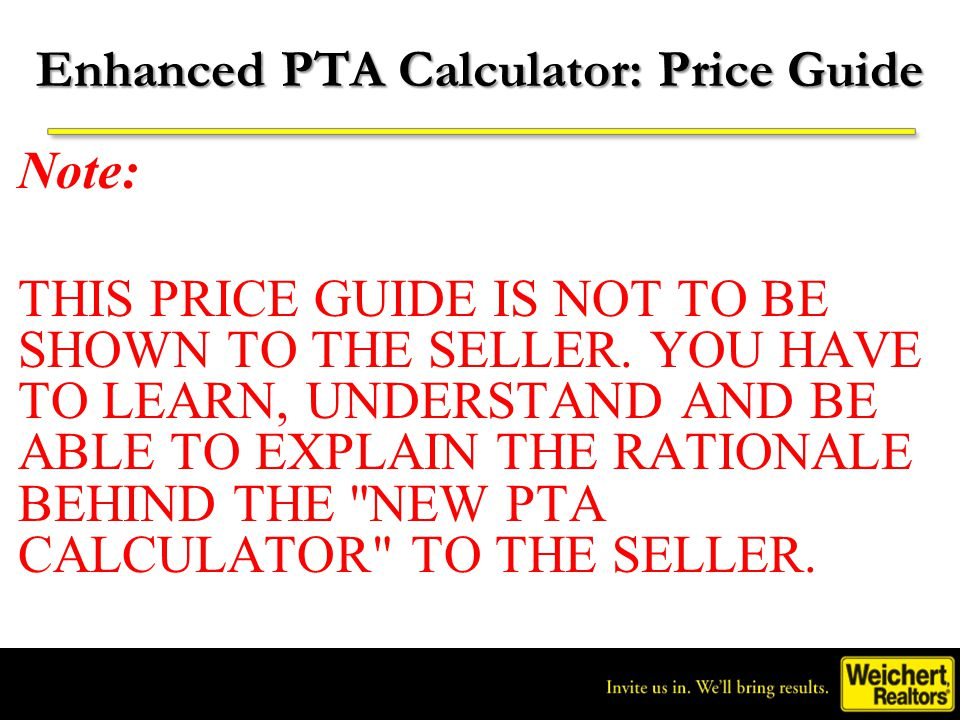 Invite us in. We'll bring results. ® Enhanced PTA Calculator: Price Guide
