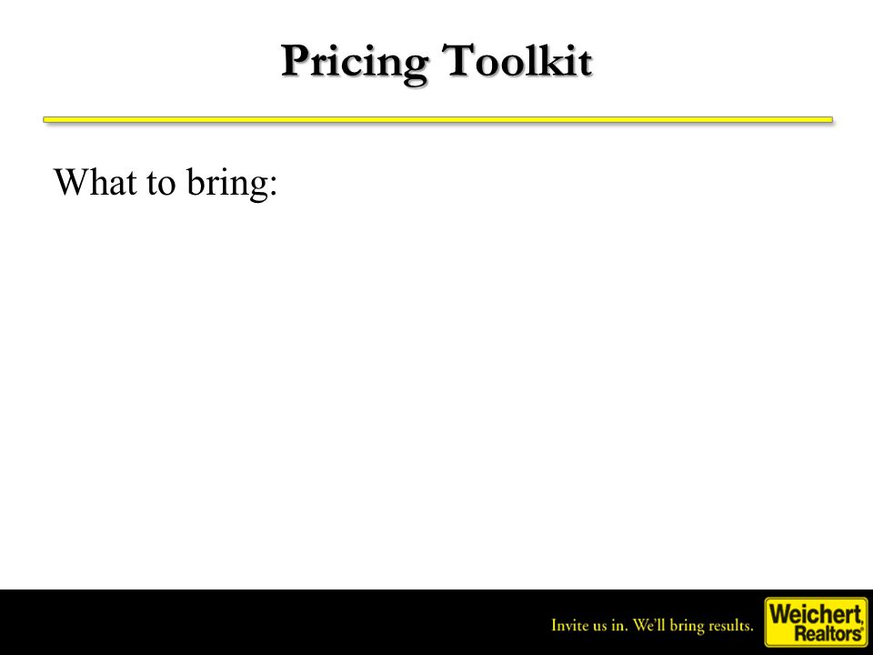 Pricing Toolkit What to bring: