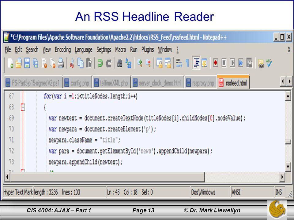 CIS 4004: AJAX – Part 1 Page 13 © Dr. Mark Llewellyn An RSS Headline Reader