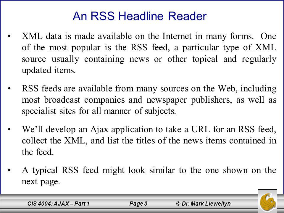CIS 4004: AJAX – Part 1 Page 4 © Dr. Mark Llewellyn insert image of RSS site here