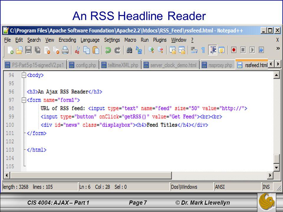 CIS 4004: AJAX – Part 1 Page 7 © Dr. Mark Llewellyn An RSS Headline Reader