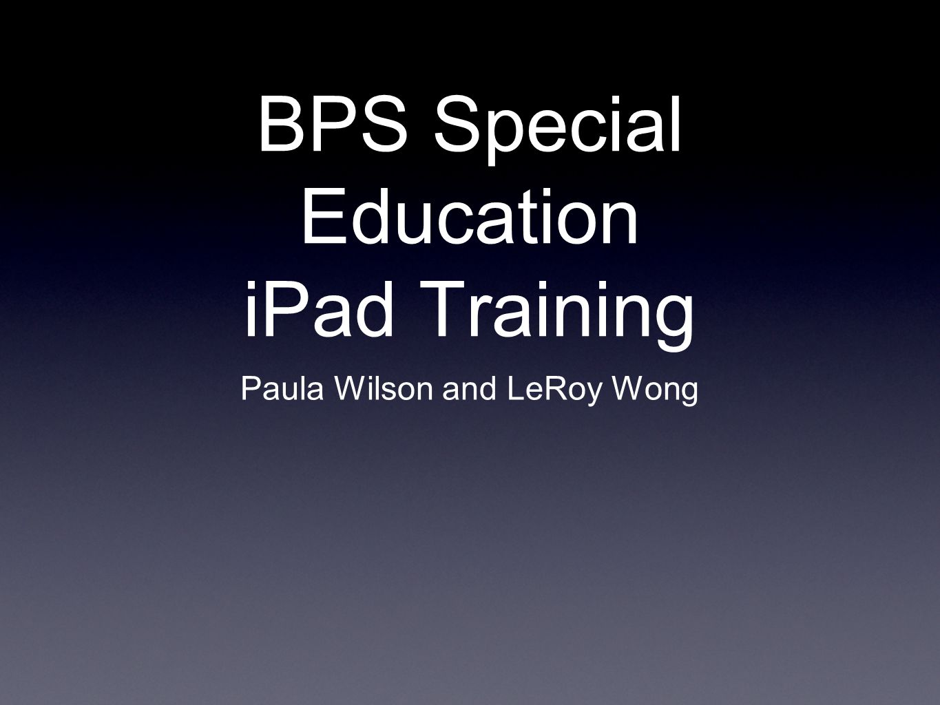 BPS Special Education iPad Training Paula Wilson and LeRoy Wong