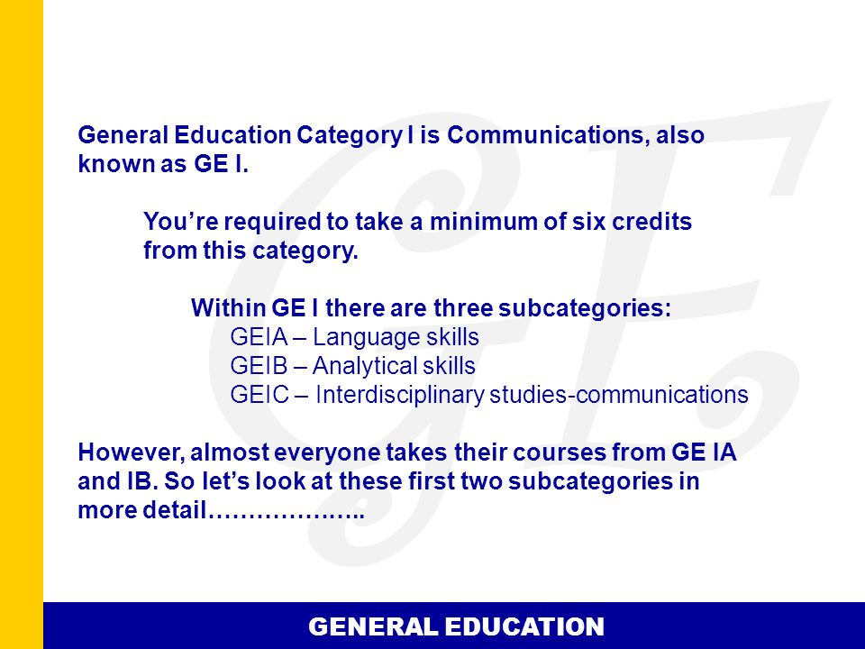GE General Education Category I is Communications, also known as GE I.