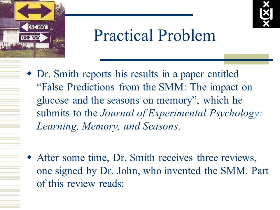 "Practical Problem  Dr. Smith reports his results in a paper entitled ""False Predictions from the SMM: The impact on glucose and the seasons on memory"