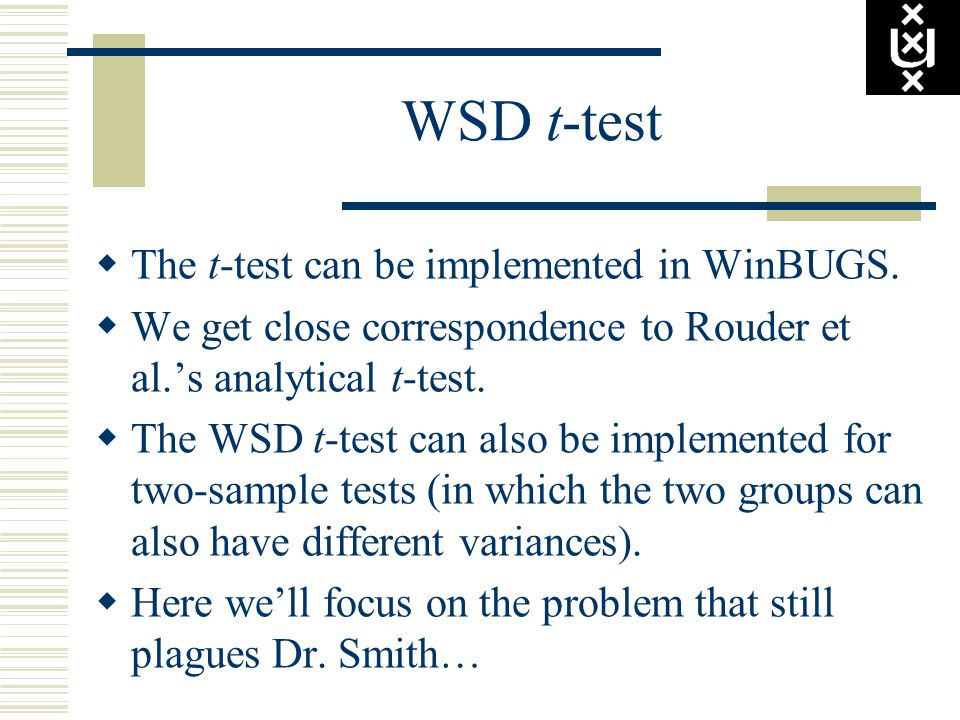 WSD t-test  The t-test can be implemented in WinBUGS.