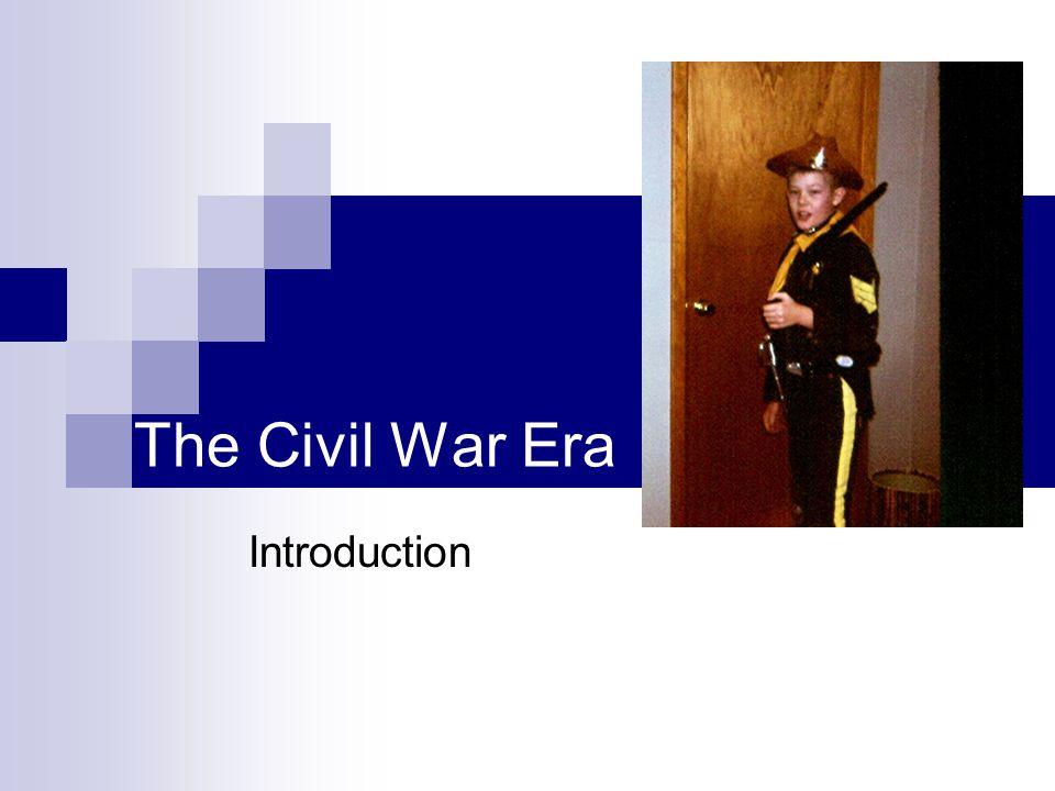 The Civil War Era Introduction