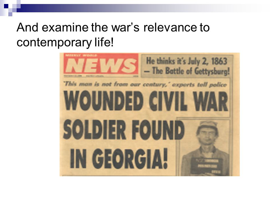 And examine the war's relevance to contemporary life!
