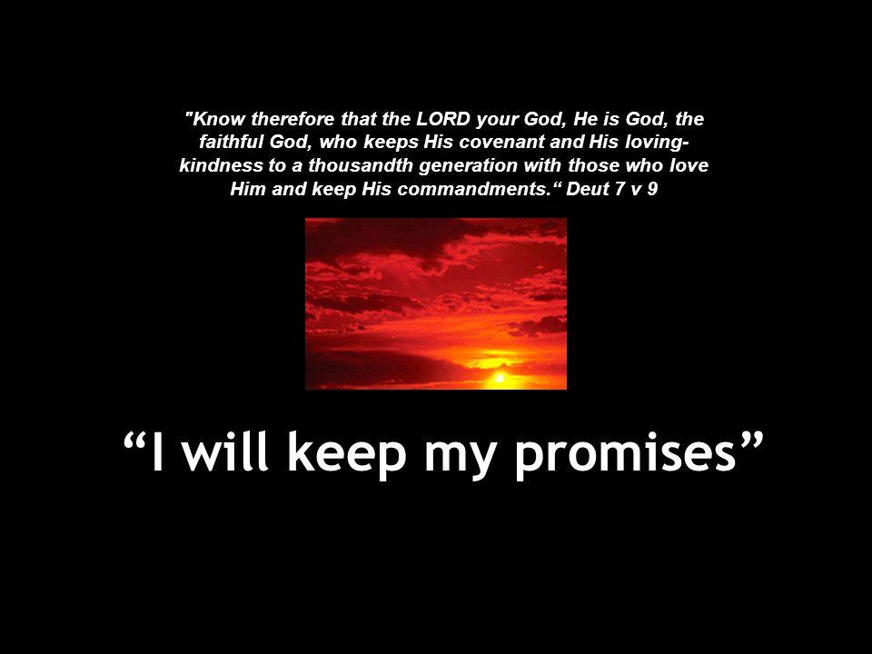 """I will keep my promises"""