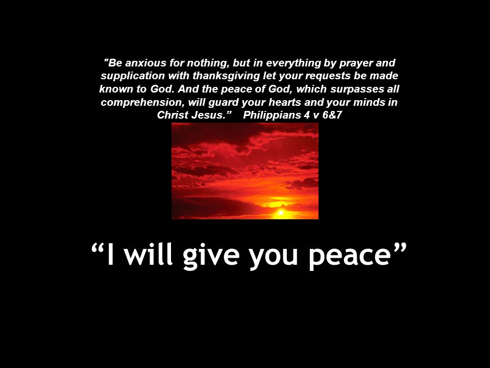 """""""I will give you peace"""""""