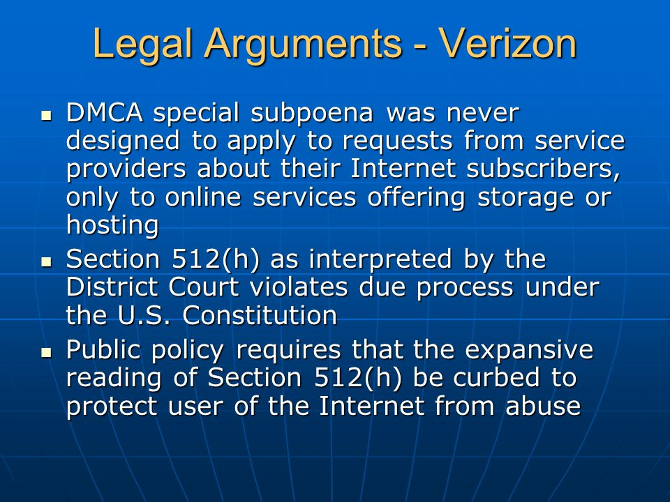 Legal Arguments - Verizon DMCA special subpoena was never designed to apply to requests from service providers about their Internet subscribers, only