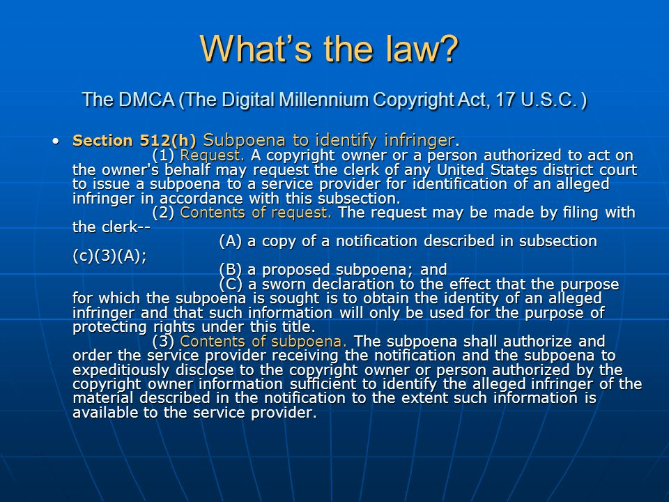 What's the law. The DMCA (The Digital Millennium Copyright Act, 17 U.S.C.
