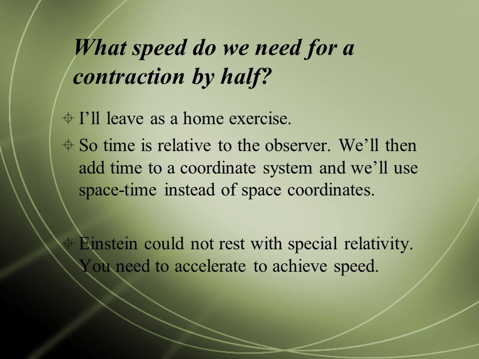 What speed do we need for a contraction by half.  I'll leave as a home exercise.