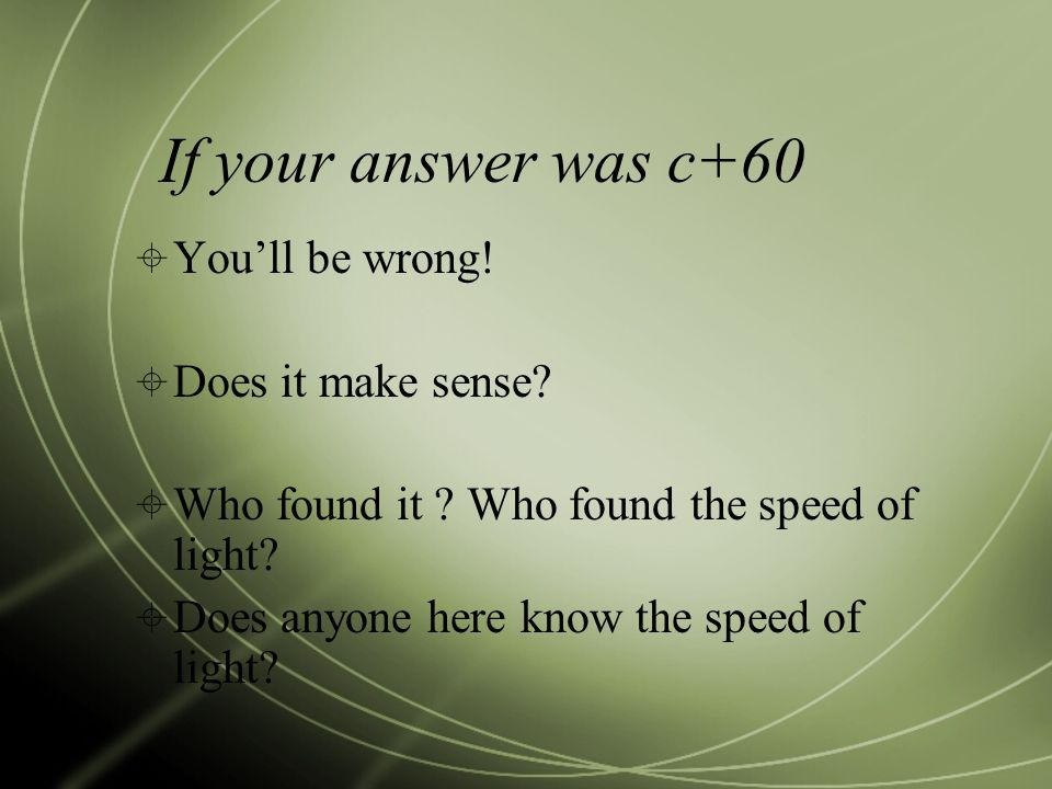 If your answer was c+60  You'll be wrong.  Does it make sense.