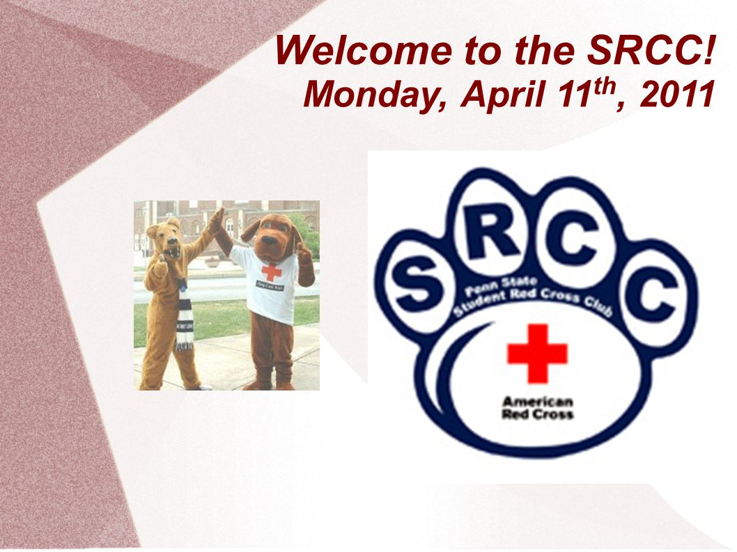 Welcome to the SRCC! Monday, April 11 th, 2011