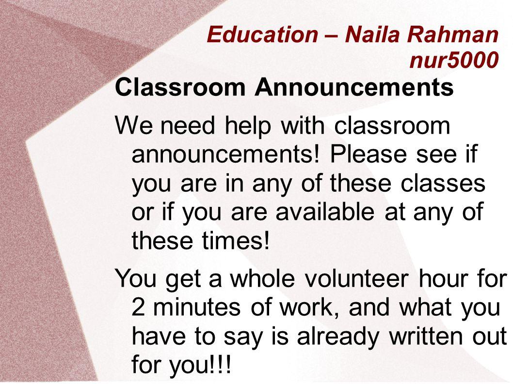 Education – Naila Rahman nur5000 Classroom Announcements We need help with classroom announcements.