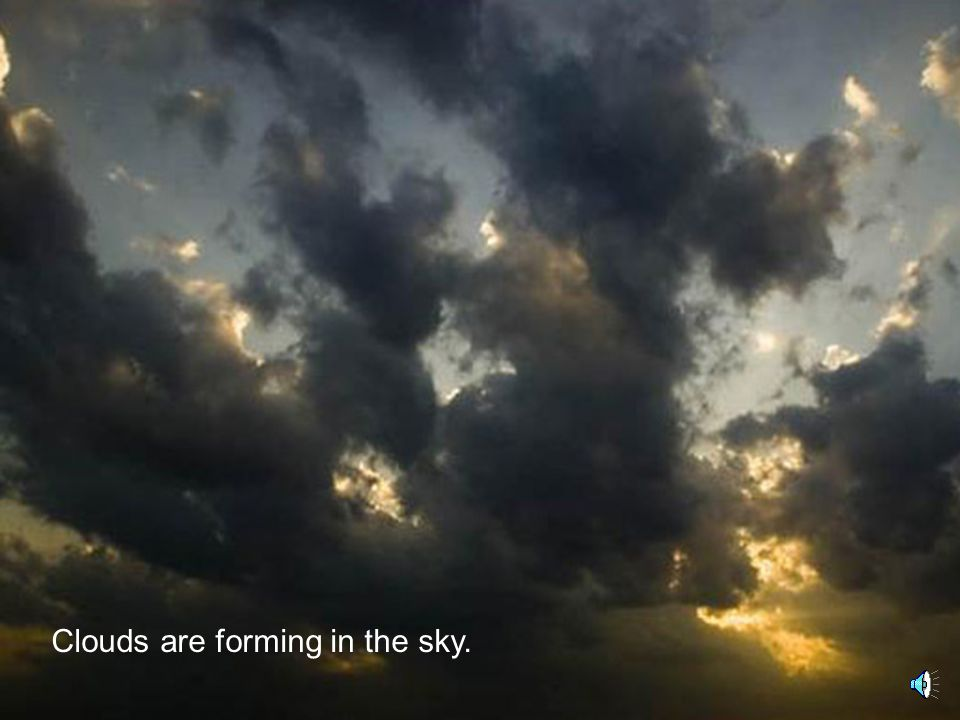 Clouds are forming in the sky.