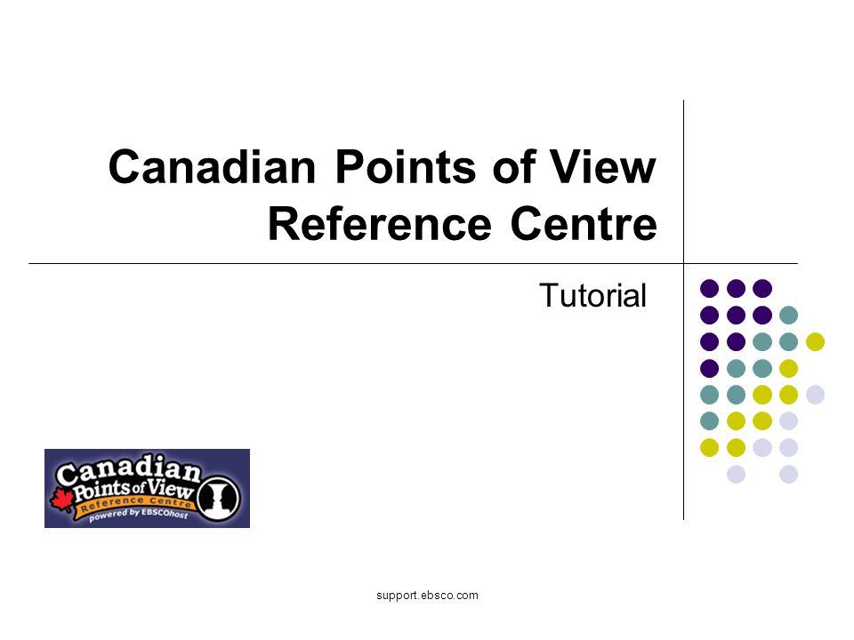 Welcome to EBSCO's Canadian Points of View Reference Centre (POV) tutorial.