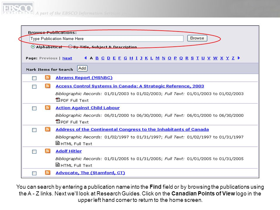 You can search by entering a publication name into the Find field or by browsing the publications using the A - Z links.