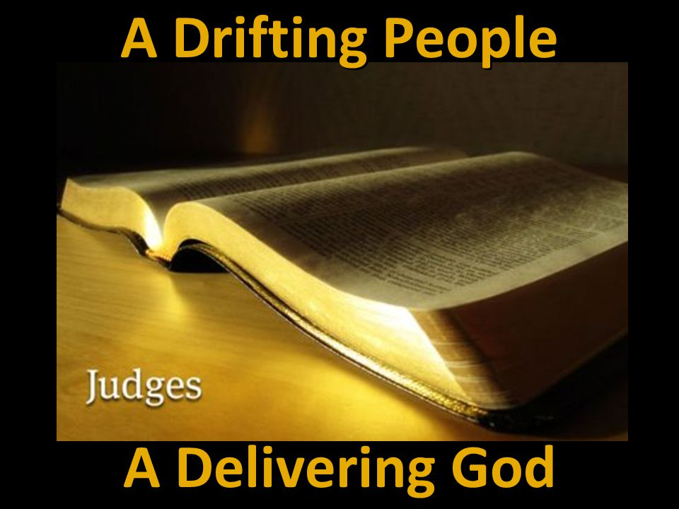 A Drifting People A Delivering God
