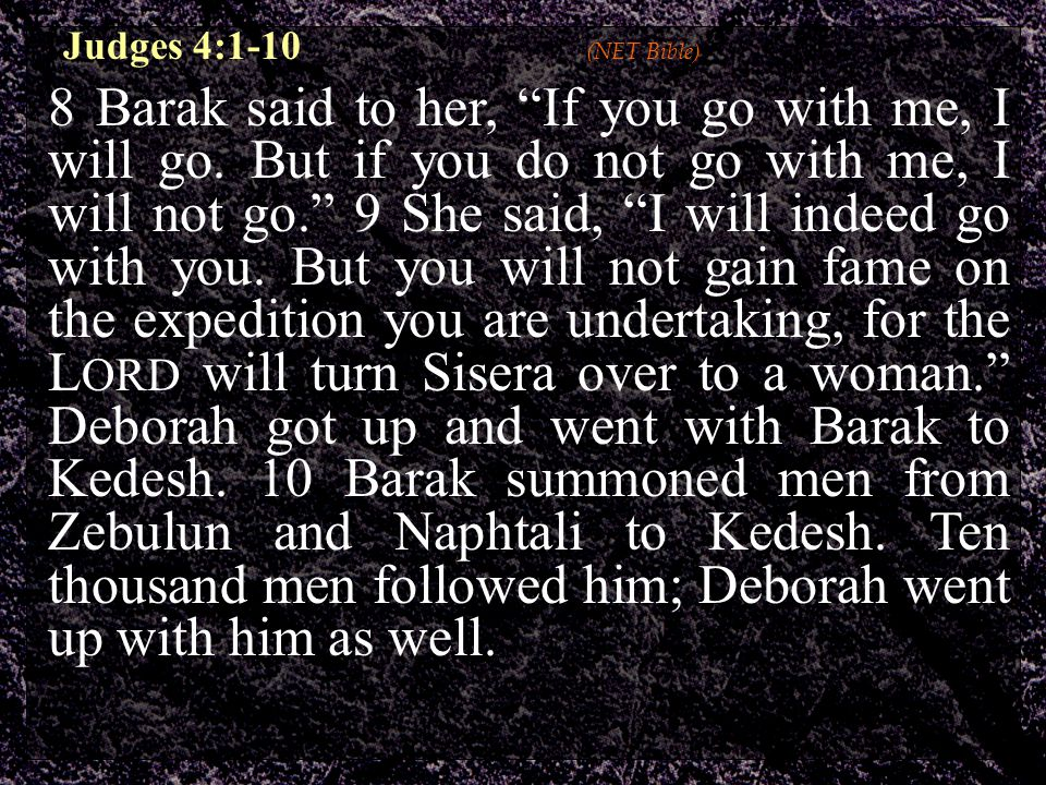 Sisera's advantages: Experience Chariots Geography Barak's advantages: God Who do the odds favor?
