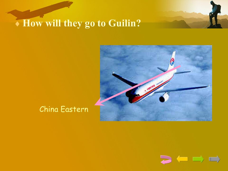  How will they go to Guilin? China Eastern