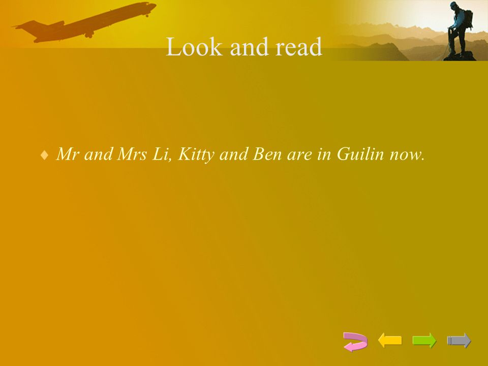 Look and read  Mr and Mrs Li, Kitty and Ben are in Guilin now.