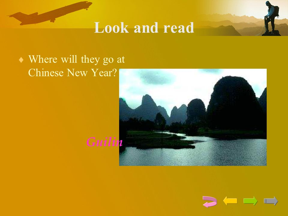 Look and read  Where will they go at Chinese New Year? Guilin