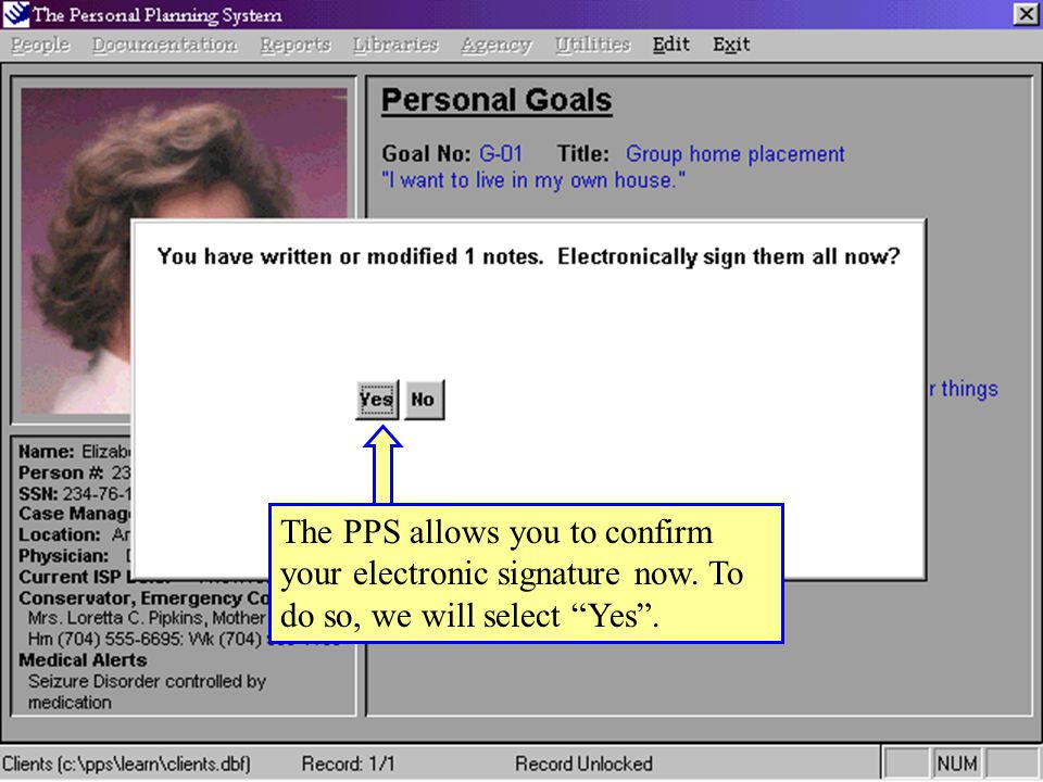 The PPS allows you to confirm your electronic signature now. To do so, we will select Yes .