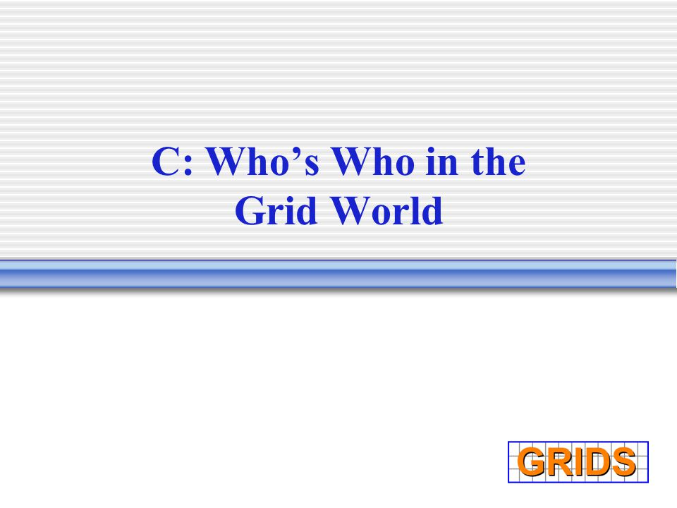 C: Who's Who in the Grid World