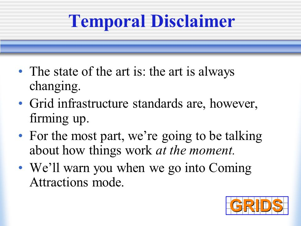 Temporal Disclaimer The state of the art is: the art is always changing.