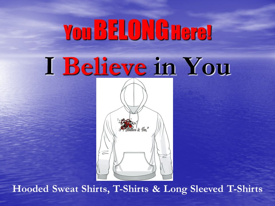 You BELONG Here.We Believe in You Posters You BELONG Here.