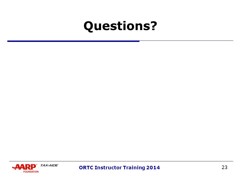 23 ORTC Instructor Training 2014 Questions