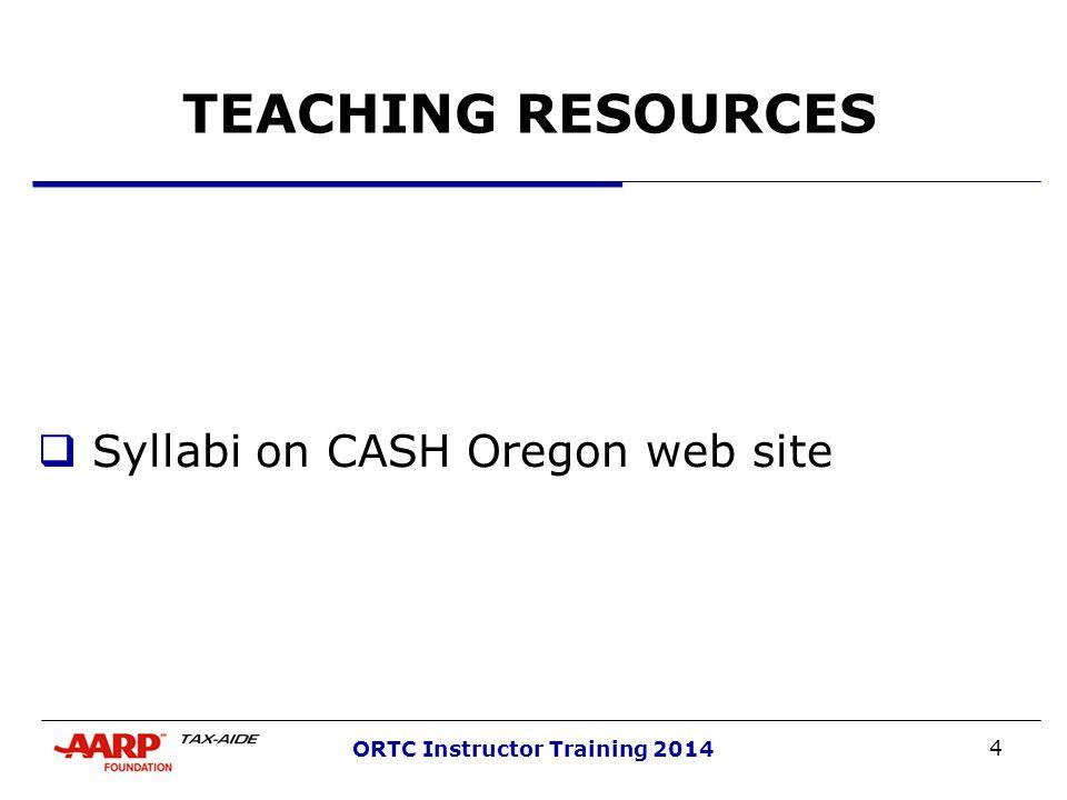 4 ORTC Instructor Training 2014 TEACHING RESOURCES  Syllabi on CASH Oregon web site