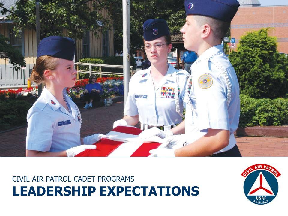 CIVIL AIR PATROL CADET PROGRAMS LEADERSHIP EXPECTATIONS