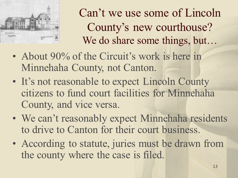 13 Can't we use some of Lincoln County's new courthouse.