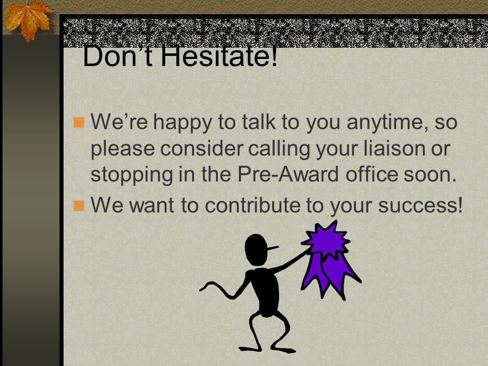 Don't Hesitate.