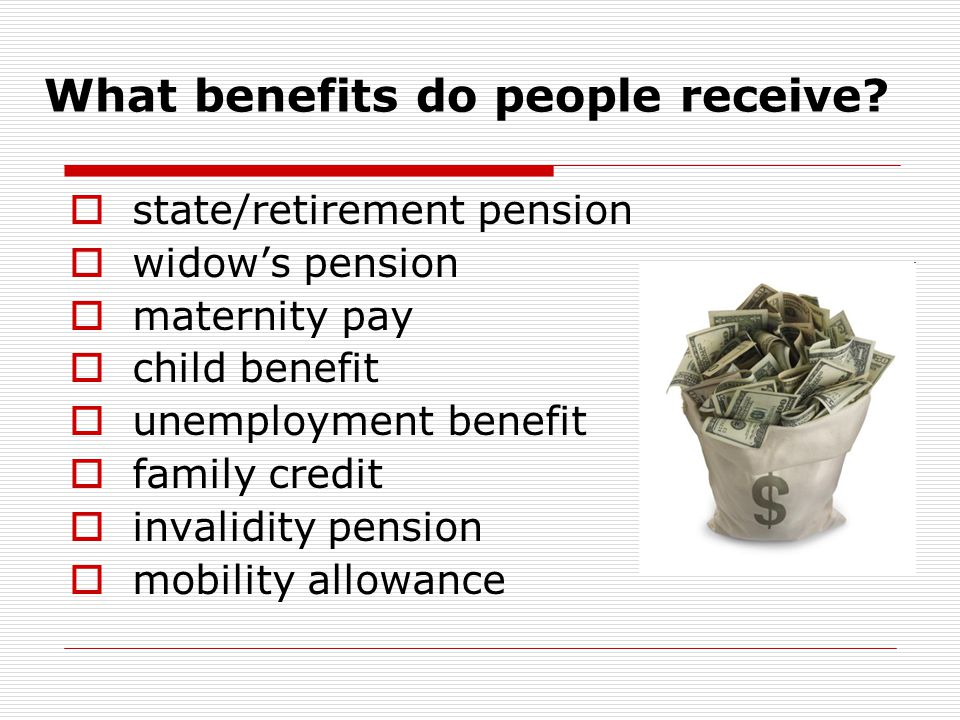 What benefits do people receive.