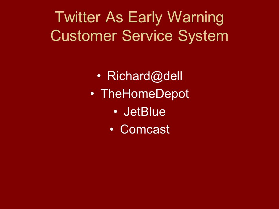 Twitter As Early Warning Customer Service System TheHomeDepot JetBlue Comcast