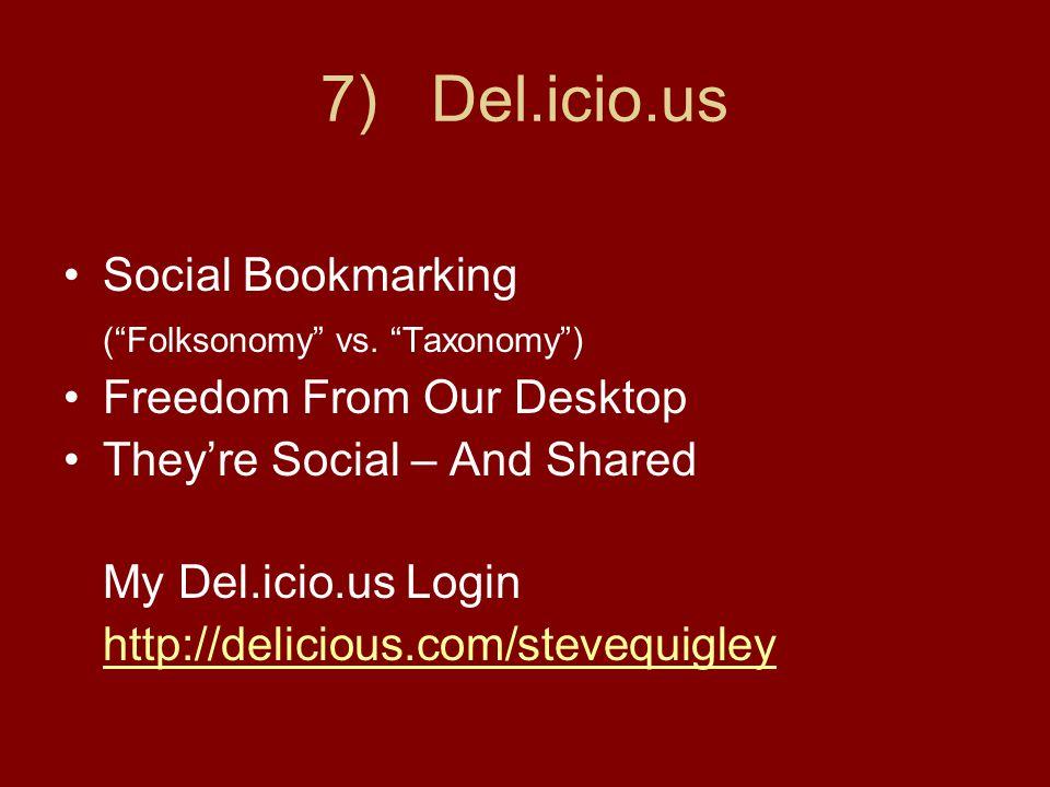 7) Del.icio.us Social Bookmarking ( Folksonomy vs.