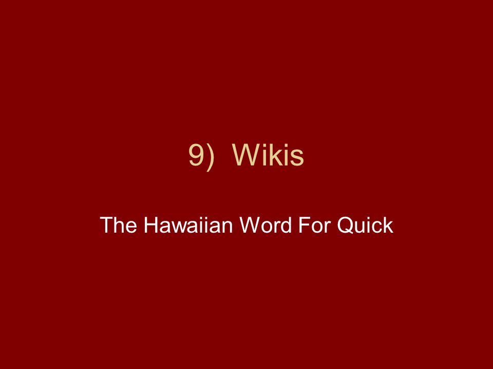 9) Wikis The Hawaiian Word For Quick