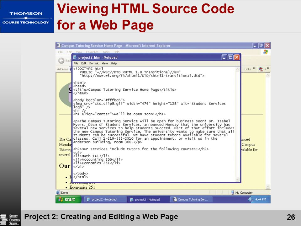 Project 2: Creating and Editing a Web Page 26 Viewing HTML Source Code for a Web Page