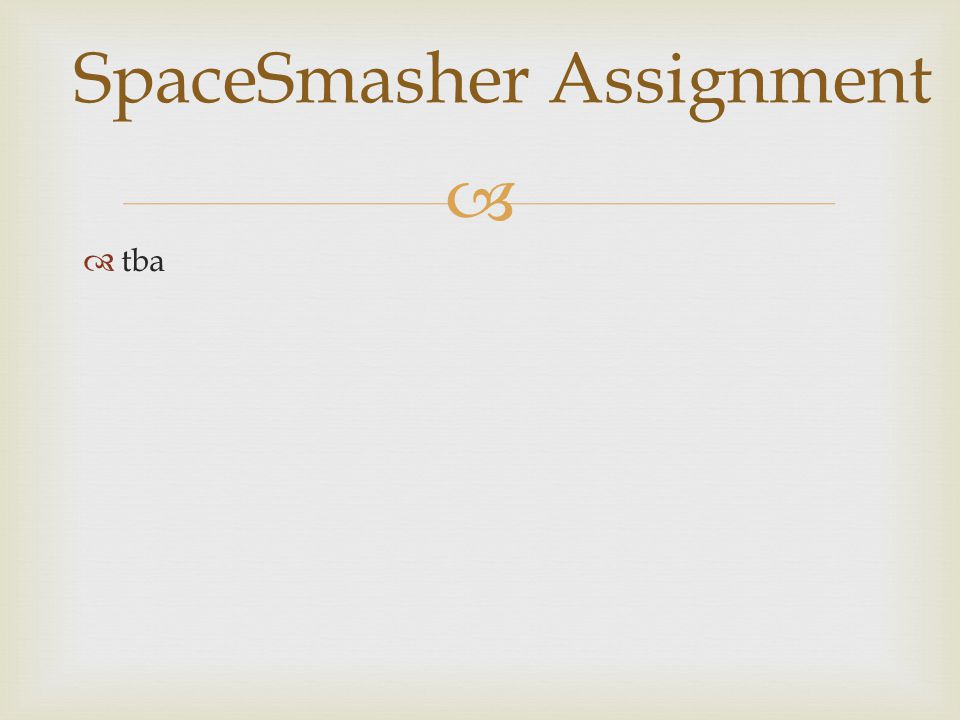   tba SpaceSmasher Assignment