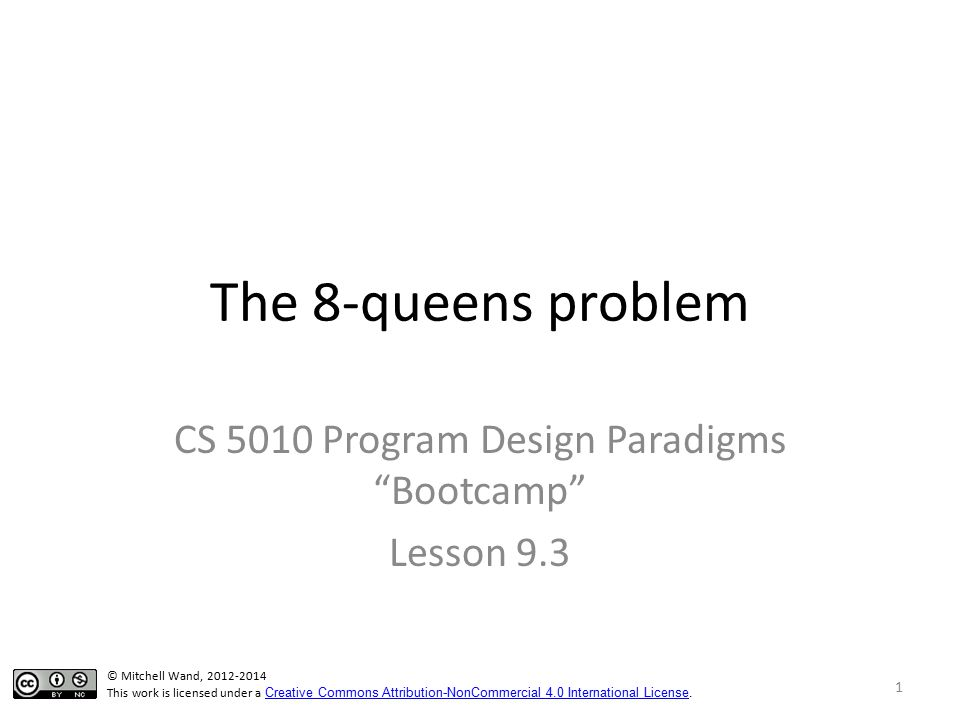 The 8-queens problem CS 5010 Program Design Paradigms Bootcamp Lesson 9.3 TexPoint fonts used in EMF.