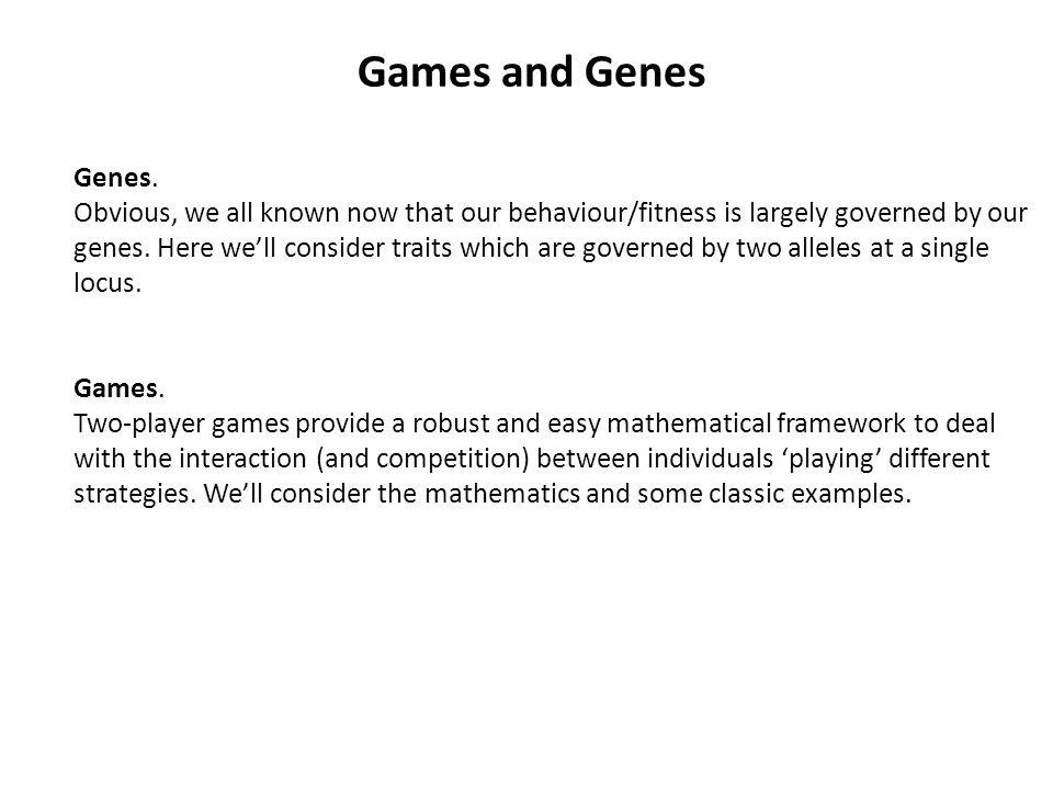 Games and Genes Genes.
