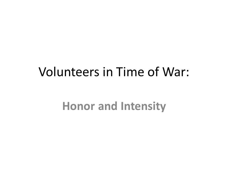 Volunteers in Time of War: Honor and Intensity