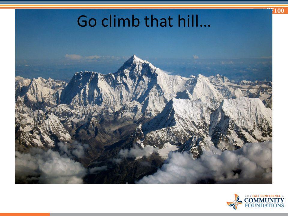 Go climb that hill…