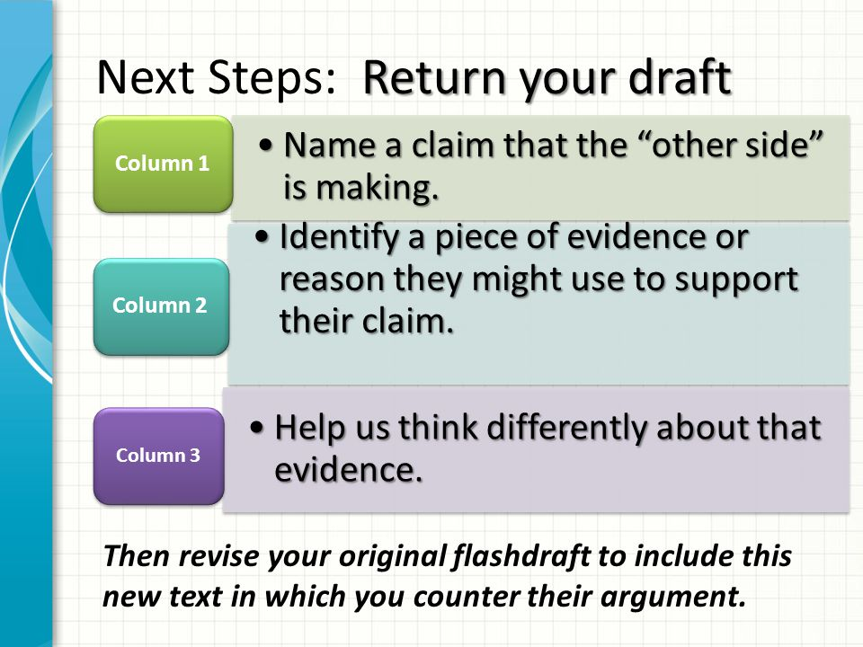 """Name a claim that the """"other side"""" is making.Name a claim that the """"other side"""" is making. Column 1 Identify a piece of evidence or reason they might"""